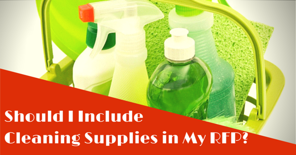 Should I Include Cleaning Supplies in My janitorial services rfp?